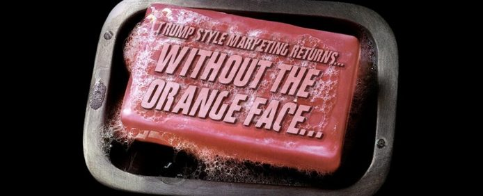 Trump Style Marketing Returns… Without the orange face…